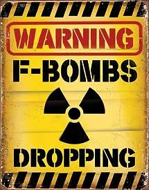 Warning F Bombs Dropping  Tin Metal Signs Combined Postage For 2+
