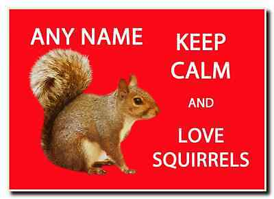 Keep Calm And Love Squirrels Personalised Jumbo Magnet