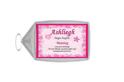 Ashliegh Personalised Name Meaning Keyring