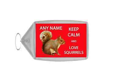 Keep Calm And Love Squirrels Personalised Large Keyring