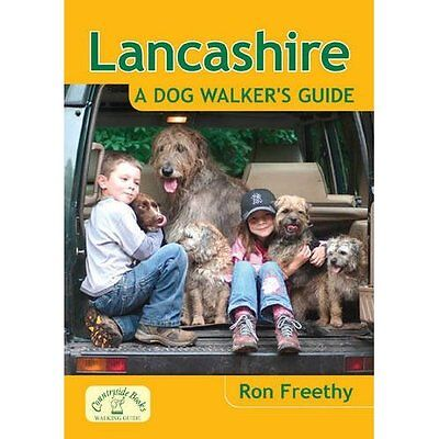 Lancashire: A Dog Walker's Guide Freethy Countryside Books PB / 9781846742361