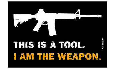 This is a Tool, I am the weapon sticker