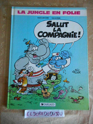 Eldoradodujeu > Bd - La Jungle En Folie Salut La Compagnie - Dargaud 1986 Be