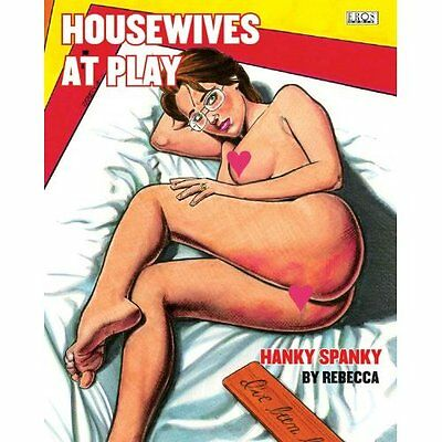 Housewives at Play Hanky Spanky Rebecca Graphic novels Fantagraph. 9781606996737
