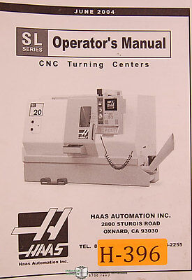 Haas SL Series, Turning Centers, Operations Maintenance Programming Manual 2004