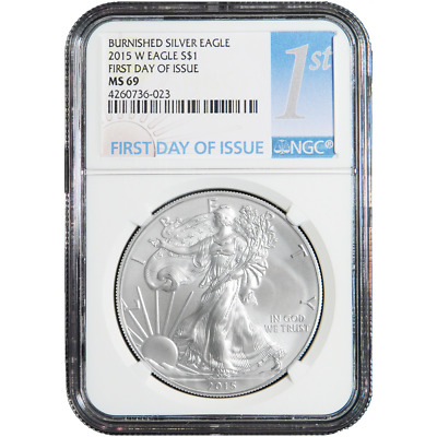 2015-W Burnished $1 American Silver Eagle NGC MS69 First Day of Issue 1st Label