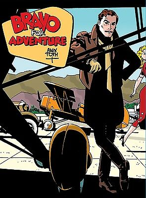 Bravo for Adventure! by Alex Toth  pilot, swashbuckler...hero? HC 2015 IDW