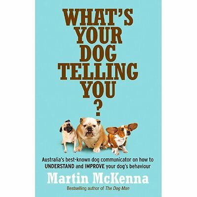 What's Your Dog Telling You? McKenna ABC Books Paperback / softba. 9780733329364