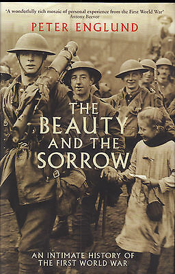 THE BEAUTY AND THE SORROW (FIRST WORLD WAR) - Peter Englund