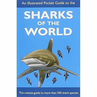 An Illustrated Pocket Guide to Sharks World Dando Ebert Fowler Wi. 9780957394667