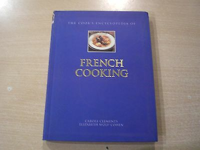 THE COOK'S ENCYCLOPEDIA OF FRENCH COOKING - Carole Clements Elizabeth Wolf-Cohen