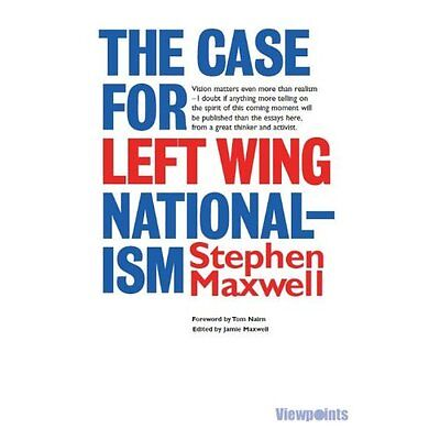 Case for Left Wing Nationalism Maxwell Luath Press Paperback / so. 9781908373878