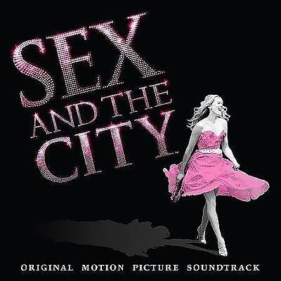 Original Soundtrack : Sex And The City: Music From the Original Motion Picture