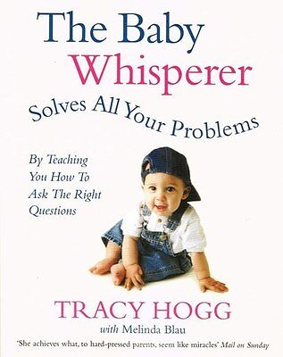 The Baby Whisperer Solves All Your Problems by Tracy Hogg NEW