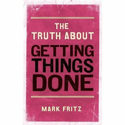 Truth About Getting Things Done Fritz Prentice-Hall Paperback / s. 9780273770008
