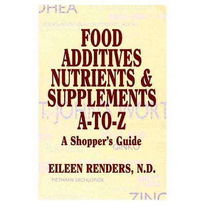 Food Additives Nutrients Supplements to Z Renders Clear Light Pap. 9781574160086