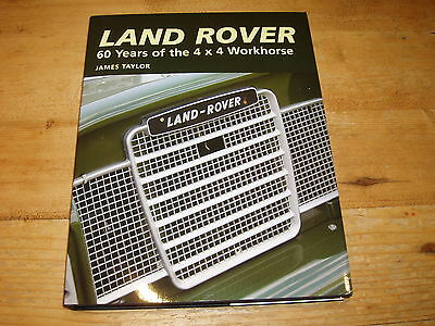 Book - Landrover-60 Years of the 4x4 Workhorse by James Taylor.