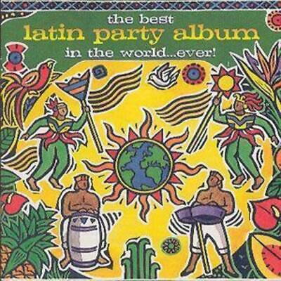 Various Artists : The Best Latin Party Album in the World...Ever! CD (1999)
