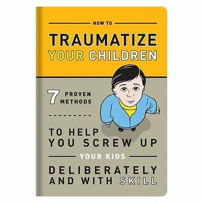How to Traumatize Your Children Humour Knock Books HB 9781601063090