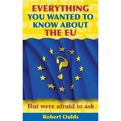 Everything You Wanted to Know About EU But Were Afraid Ask Oulds 9781909698055