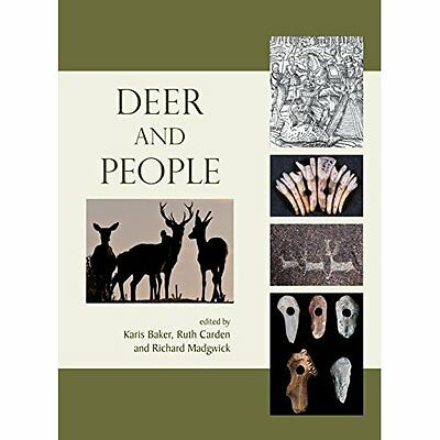 Deer and People Sykes Baker Carden Madgwick Windgather Press PB / 9781909686540