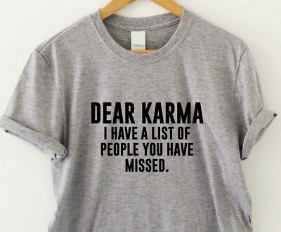 Dear Karma - funny humorous T-shirt mens womens sarcasm saying ladies slogan top