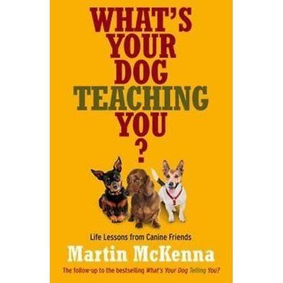 What's Your Dog Teaching You? McKenna ABC Books Paperback / softb. 9780733331671