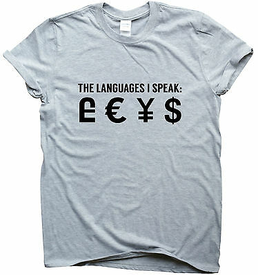 THE LANGUAGES I SPEAK £ € ¥  $ Funny t shirt printed humour gift for men women