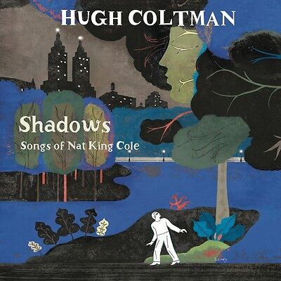 Hugh Coltman - Shadows: Songs of Nat King Cole