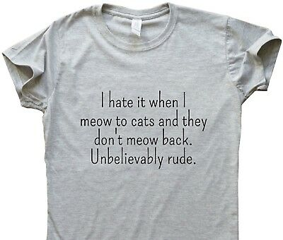 Unbelievably Rude Cats - funny slogan T-shirt mum gift grandma humour top tee