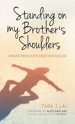 Standing On My Brother's Shoulders by Tara J Lal NEW