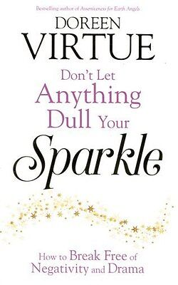 Don't Let Anything Dull Your Sparkle by Doreen Virtue NEW