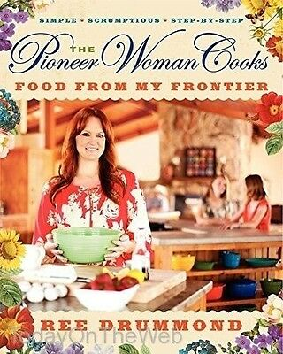 The Pioneer Woman Cooks: Food from My Frontier Hardcover by Ree Drummond