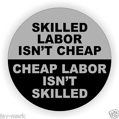 Skilled Labor Isnt Cheap Hard Hat Decal  Motorcycle Helmet Sticker Funny Label