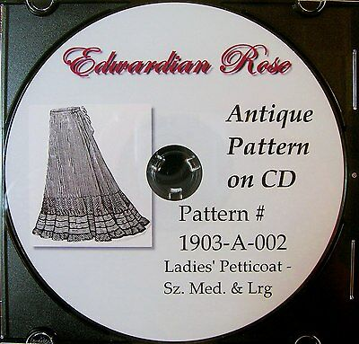 Antique Pattern on CD~ 1903 Edwardian Petticoat ~ Size MED to LRG~Lovely!