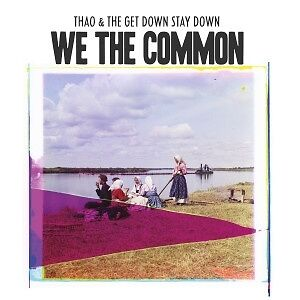 We The Common - THAO & THE GET DOWN STAY DOWN [LP]