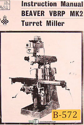 Beaver VBRP MK2, Turret Miller Instructions and Parts Manual