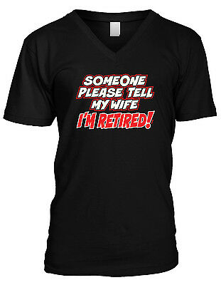 Someone Please Tell My Wife Im Retired Funny Husband Married Mens V-neck T-shirt