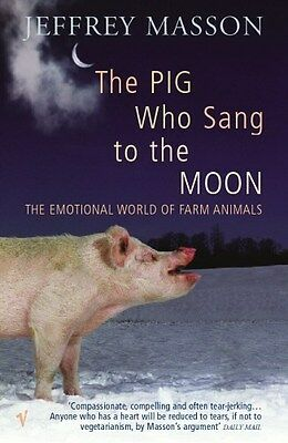 Pig Who Sang to the Moon: the Emotional World of Farm Animals 9780099285748, NEW