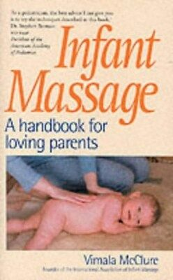 Infant Massage: A Handbook for Loving Parents 9780285636170 by Vimala McClure