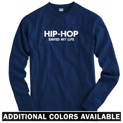 Hip-Hop Saved My Life Long Sleeve T-shirt LS - Rap B-Boy MC DJ Mix - Men / Youth