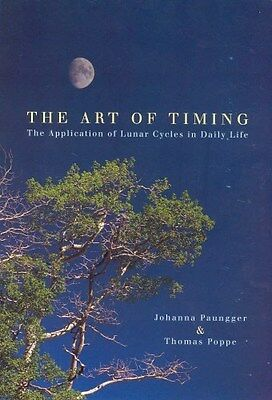 Art of Timing: The Application of Lunar Cycles in Daily Life 9780852073346, NEW