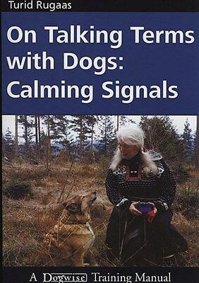 On Talking Terms with Dogs: Calming Signals 9781929242368 by Turid Rugaas, NEW