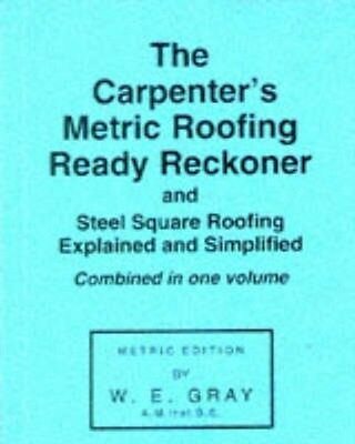 Carpenter's Metric Roofing Ready Reckoner 9780854420049 by W.E. Gray, Paperback