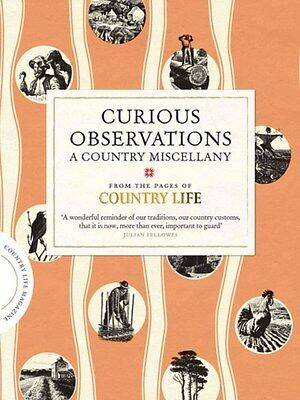 Curious Observations: A Country Miscellany 9780857203601 by Country Life, NEW