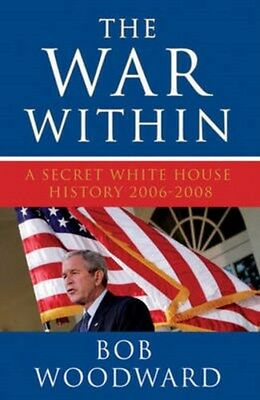 War within: A Secret White House History 2006-2008 9781847393562 by Bob Woodward