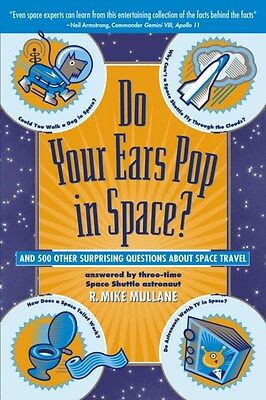 Do Your Ears Pop in Space? and 500 Other Surprising Questions About Space...