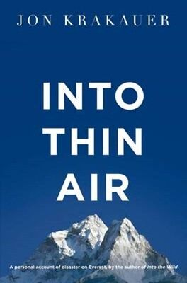 Into Thin Air: A Personal Account of the Everest Disaster 9781447200185, NEW