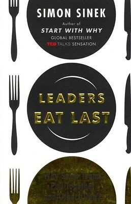 Leaders Eat Last: Why Some Teams Pull Together and Others Don't 9780670923168