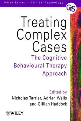 Treating Complex Cases: The Cognitive Behavioural Therapy Approach 9780471978398